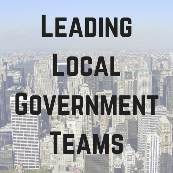 Leading Local Government Teams for High Performance